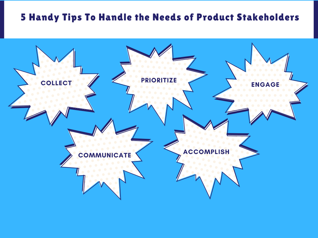 5 handy tips to handle needs of product staeholders